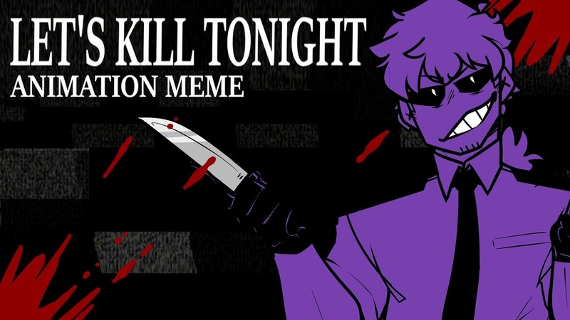 LETS KILL TONIGHT [FNAF ANIMATION MEME]