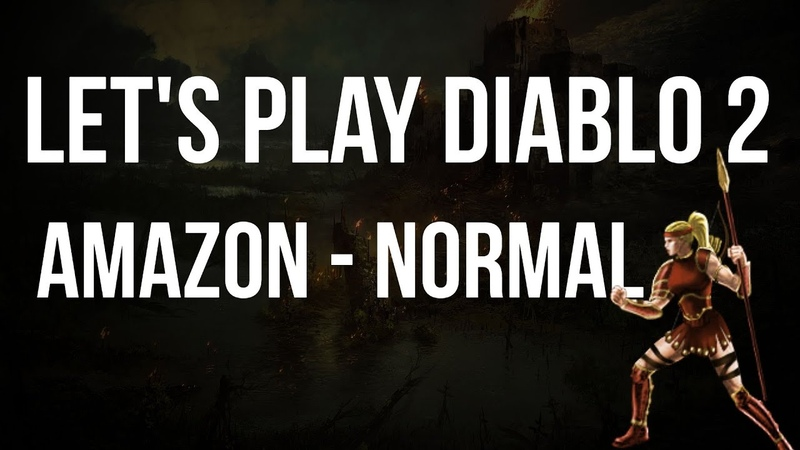 Let's Play Diablo 2 Amazon Normal Difficulty