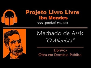 AUDIOLIVRO: O Alienista, de Machado de Assis