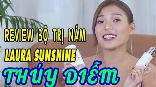 Diễn viên Thúy Diễm Review Bộ Đôi Trị Nám Laura Sunshine | Mỹ phẩm Nhật Kim Anh