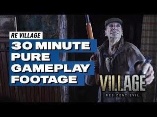 💥 Слили 30 минут из RESIDENT EVIL VILLAGE | New Gameplay | 30 minute from RE VILLAGE