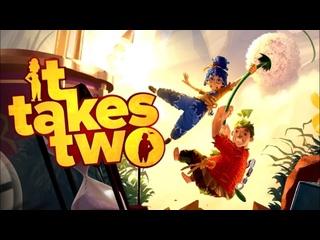 It Takes Two (Прохождение #6) ФИНАЛ