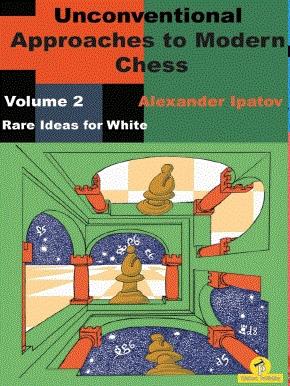 Alexander Ipatov_Unconventional approaches in Chess Vol 1+2 PQlFsCYW7kU