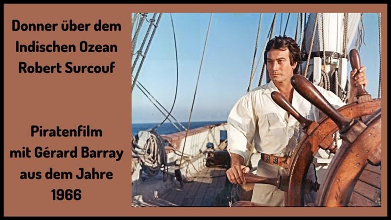 Donner über dem Indischen Ozean Robert Surcouf 2 mit Gerard Barray (frz. Piratenfilm aus dem Jahre 1966)