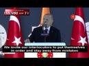 Erdogan - La Conquête ce nest pas loccupation ou le saccage, cest répandre la Justice dAllah