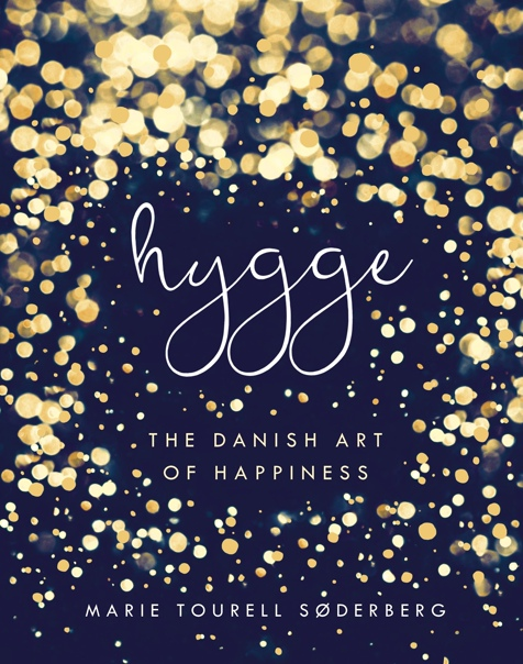 Hygge The Danish Art of Happiness by Marie Tourell Søderberg [Marie Tourell Søderberg] (z-lib.org)