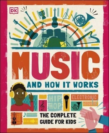 Music and How it Works  - Dorling Kindersley