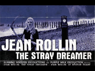 Jean Rollin: The Stray Dreamer / Jean Rollin, le rêveur égaré (2011) dir.  Damien Aimé Dupont