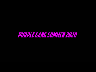 PURPLE GANG SUMMER 2020