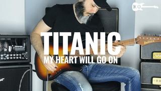 Celine Dion - My Heart Will Go On - Titanic - Metal Ballad Guitar Cover by Kfir Ochaion