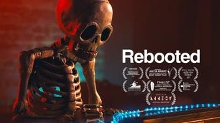 REBOOTED   Short Film