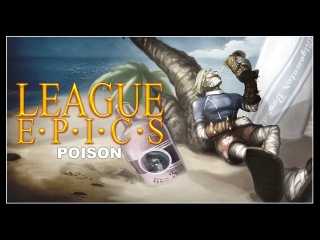 League Epics - Poison