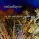 Michael Byron - In This Transparency There Will Be Another Transparency, for a Moment (Live)