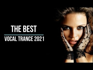 The  Best Vocal Trance Mix 2021 -  vol. 4  (Mixed by Pavel Gnetetsky)