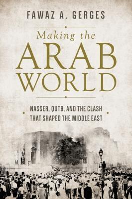 Fawaz A. Gerges] Making the Arab World  Nasser, Q