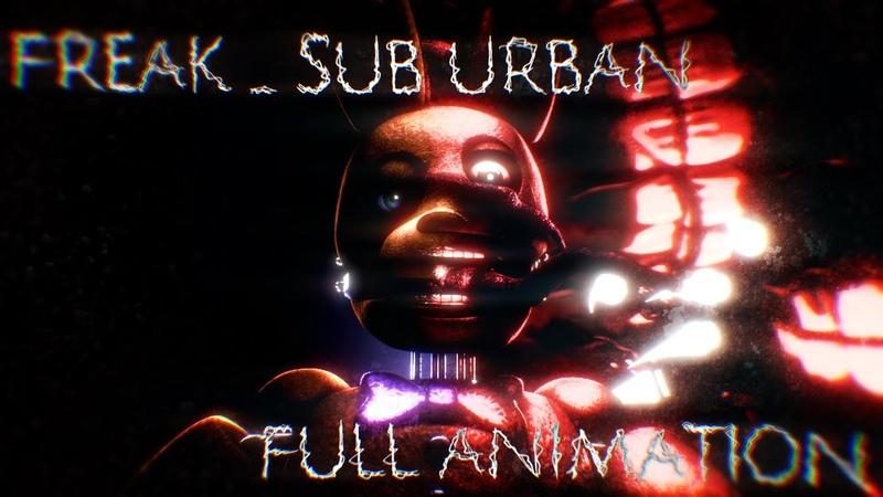 SFM FNaf Freak Sub Urban Full Animation