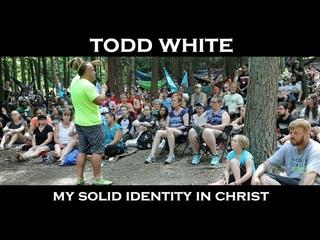 Тодд Уайт - Моя твердая основа того, кто я во Христе. Мини документальный христианский фильм