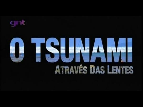 Documentário - O Tsunami Através das Lentes