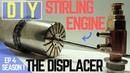 🔴[TUTO] CONSTRUIRE UN MOTEUR STIRLING: LE DEPLACEUR / MAKE STIRLING ENGINE : THE DISPLACER (S1 Ep4)