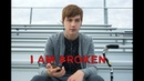 13 Reasons Why - i am broken